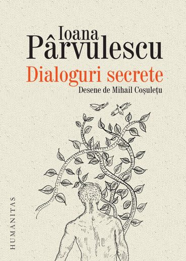 """Ioana Pârvulescu: """"Dialoguri secrete"""""""