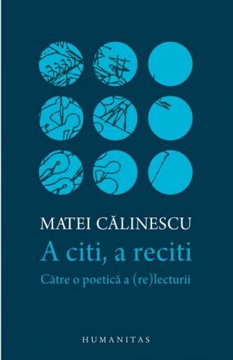 """Matei Calinescu """"A citi, a reciti"""""""