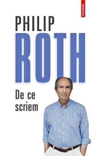 Philip Roth - De ce scriem