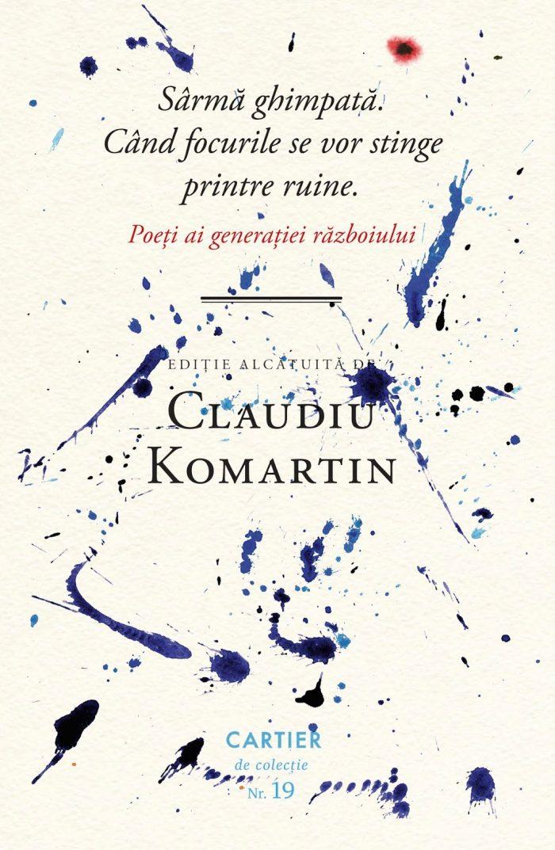 """Claudiu Komartin """"Sârmă ghimpată. Când focurile se vor stinge printre ruine"""""""