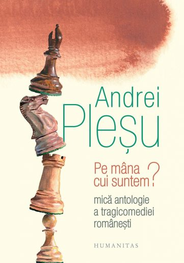 Andrei Pleșu - Pe mana cui suntem?