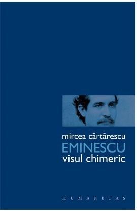 Mihai Eminescu Visul Chimeric