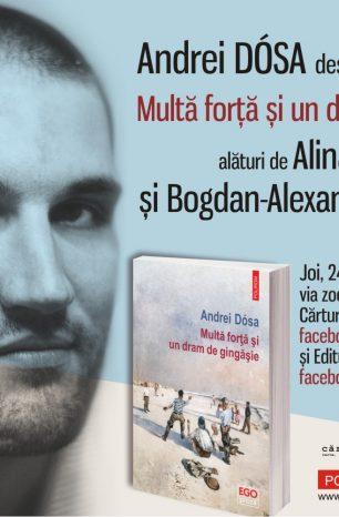 Andrei Dósa în dialog live & online cu Alina Purcaru și Bogdan-Alexandru Stănescu